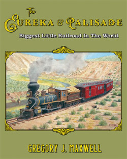 White River Productions Eureka & Palisade Biggest Little RR in the World, DUE 2/27/2019, LIST PRICE $79.95