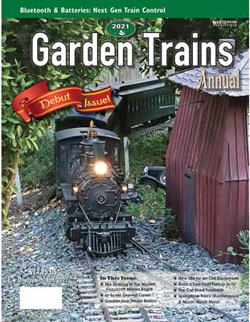 White River Productions Garden Trains Annual 2021, DUE 5/26/2021, LIST PRICE $24.95