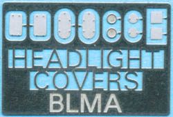 BLMA N Removed Headlight Covers (5 pair), LIST PRICE $4.5