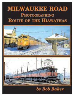 Gargraves Milwaukee Road Photographing Route of the Hiawathas, DUE 10/22/2021, LIST PRICE $59.95