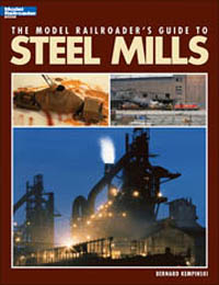 Kalmbach The Model Railroaders Guide to Steel Mills, LIST PRICE $21.95