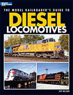 Kalmbach The Model Railroader's Guide to Diesel Locomotives, LIST PRICE $19.95