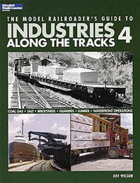 Kalmbach Guide To Industries Along The Tracks 4, LIST PRICE $19.95
