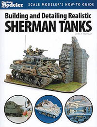 Kalmbach Building and Detailing Realistic Sherman Tanks, LIST PRICE $21.95