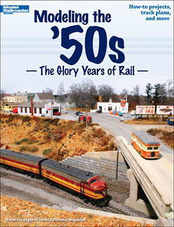 Kalmbach Modeling the '50s - Glory Years of Rail, LIST PRICE $19.95