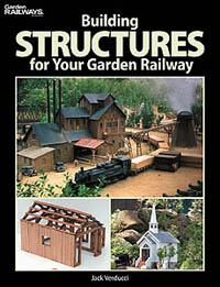 Kalmbach Building Structures for your Garden Railways, LIST PRICE $21.95