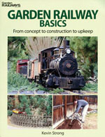 Kalmbach Garden Railway Basics, LIST PRICE $19.95