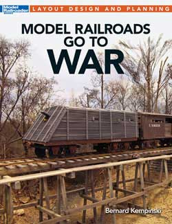 Kalmbach Model Railroads Go to War, LIST PRICE $19.99