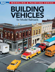 Kalmbach Building Vehicles for Model Railroads, LIST PRICE $21.99