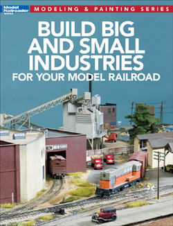 Kalmbach Build Big and Small Ind for Your Model RR SoftCvr 112 Pgs, DUE 4/30/2019, LIST PRICE $21.99