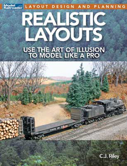 Kalmbach Realistic Layouts Use the Art of Illusion to Model, DUE 5/15/2020, LIST PRICE $21.99
