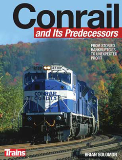 Kalmbach Conrail and Its Predecessors 208 Pages, LIST PRICE $27.99