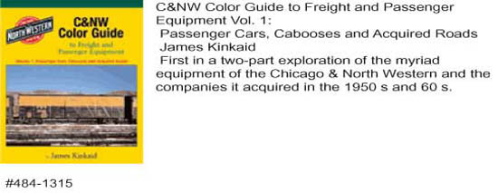 Morning Sun Books V1 C&NW Clr Guide to Frght and Pass Equipment, LIST PRICE $59.95