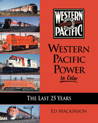 Morning Sun Books Western Pacific Pwr in Clr The Last 25 Years, HC, LIST PRICE $59.95
