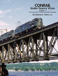 Morning Sun Books Conrail Under Pennsy Wires V2 SE PA, DE & N MD, LIST PRICE $59.95