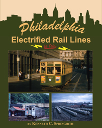 Morning Sun Books Philadelphia Electrified Rail Lines in Clr, LIST PRICE $59.95
