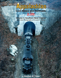Morning Sun Books Appalachian Coal Mines and RR Clr V3 Southern WV, LIST PRICE $59.95