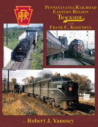 Morning Sun Books PRR Eastern Region Trackside With Frank C. Kozempe, LIST PRICE $59.95
