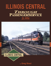 Morning Sun Books Illinois Central Through Passenger Service In Clr, LIST PRICE $59.95