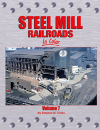 Morning Sun Books Steel Mill RR in Color Vol 7, LIST PRICE $59.95