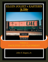 Morning Sun Books Elgin Joliet & Eastern Clr V3 Facilities and Equip, LIST PRICE $59.95