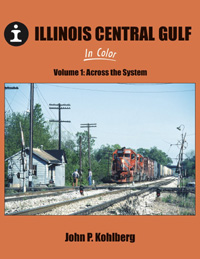 Morning Sun Books Illinois Central Gulf In Clr V1 Across the System, LIST PRICE $59.95