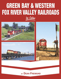 Morning Sun Books Green Bay & Western Fox River Valley RRs in Clr, LIST PRICE $59.95