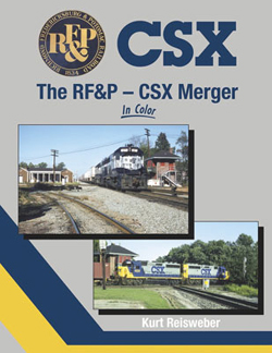Morning Sun Books The RF&P CSX Merger In Clr HC, 128 Pages, LIST PRICE $59.95