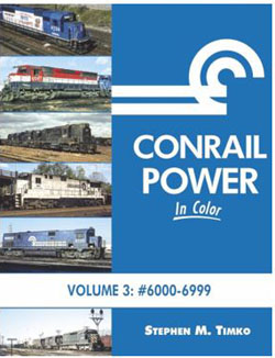 Morning Sun Books A Conrail in Color Vol 3, LIST PRICE $59.95