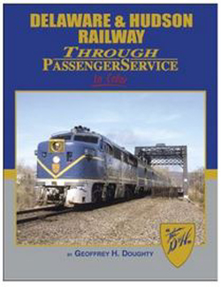 Morning Sun Books D&H Rlwy Pass Srvc in Clr, DUE 6/15/2019, LIST PRICE $69.95