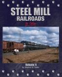Morning Sun Books 1471 STEEL MILL RAILROAD Col 4, LIST PRICE $59.95
