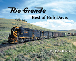 Morning Sun Books Rio Grande Best of Bob Davis Softcover, 96 Pages, LIST PRICE $39.95