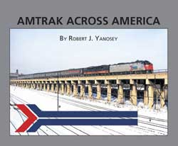 Morning Sun Books Amtrak Across America Softcover, 96 Pages, LIST PRICE $39.95