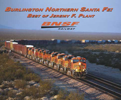 Morning Sun Books Burlington Northern Santa Fe Best of Jeremy Plant, LIST PRICE $39.95