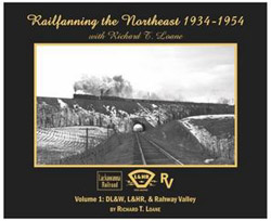 Morning Sun Books Railfnng the NE Richard T. Loane 1934-54 Vol 1: DLW, LHR, LIST PRICE $39.95