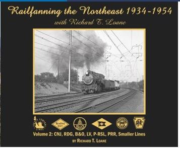 Morning Sun Books Railfanning the NE RT. Loane 34-54 V2 CNJ, RDG, B&O, PR, LIST PRICE $39.95