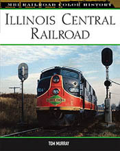 Motorbooks Int Voyaguer Press RR Books Illinois Central Railroad, LIST PRICE $36.95