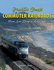 Motorbooks Int Voyaguer Press RR Books Pacific Cost Commuter RR, LIST PRICE $19.95