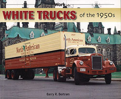 Motorbooks Int Voyaguer Press RR Books A White Trucks of the 1950s, LIST PRICE $36.95