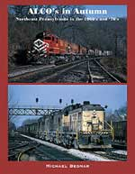 Railroad Press ALCO's in Autumn, LIST PRICE $24.95