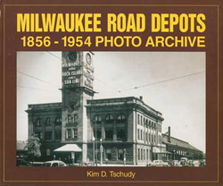 QUARTO PUBLISHING GROUP USA Milwaukee Rd Depots 1856-1954 Photo Archive SC 128 pgs, LIST PRICE $29.95