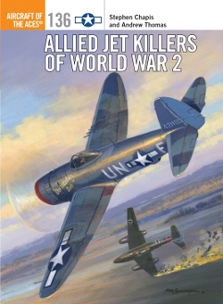 Osprey Publishing Allied Jet Killers of WWII, LIST PRICE $23