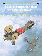 Osprey Publishing AUSTRO-HUNGARIAN ACES Of WW-I, LIST PRICE $22.95