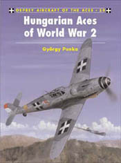 Osprey Publishing HUNGARIAN & BULGARIAN ACES WW2, LIST PRICE $20.95