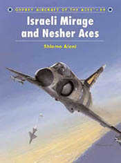 Osprey Publishing ISRAELI MIRAGE III & NESHER AC, LIST PRICE $22.95