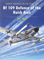 Osprey Publishing Bf-109 DEFENCE of The REICH AC, LIST PRICE $22.95