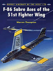 Osprey Publishing F-86 SABRE ACES 51st FG, LIST PRICE $20.95
