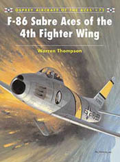 Osprey Publishing F-86 SABRE ACES 4th FW, LIST PRICE $22.95