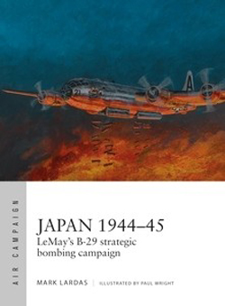 Osprey Publishing Japan 1944-45:LeMay's B-29, LIST PRICE $24