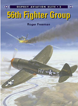 Osprey Publishing 56th FIGHTER GROUP, LIST PRICE $25.95